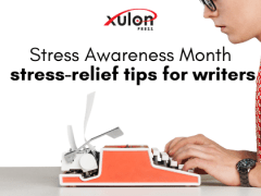 Stress Awareness Month: Tips for Writers