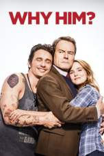 Why Him? (2016) BluRay 480p & 720p Free HD Movie Download