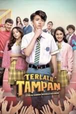 Terlalu Tampan (2019) BluRay 480p & 720p Subtitle Indonesia