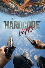 Hardcore Henry (2016) BluRay 480p & 720p Free HD Movie Download