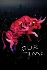 Our Time (2018) BluRay 480p & 720p Full Movie Download