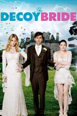 The Decoy Bride (2011) BluRay 480p, 720p & 1080p Movie Download