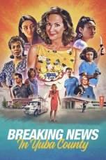 Breaking News in Yuba County (2021) BluRay 480p, 720p & 1080p Mkvking - Mkvking.com