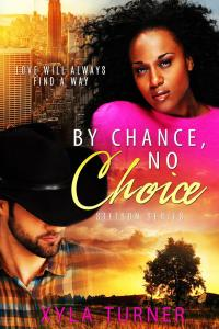 By Chance, No Choice: http://amzn.to/29WH9SL