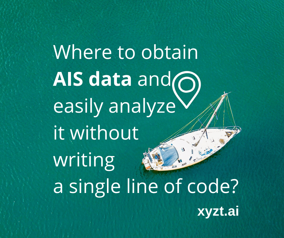 Where to obtain AIS data and easily analyze it without writing a single line of code?