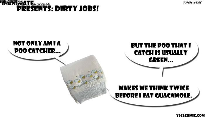 Dirty Jobs Diaper Issues