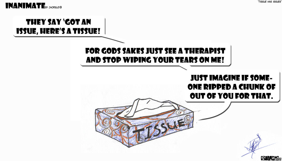 Tissue Has Issues