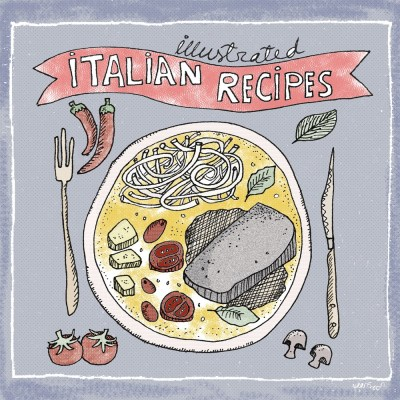 Illustrated Italian Recipes: Scrumptious Food Illustrations from Italy