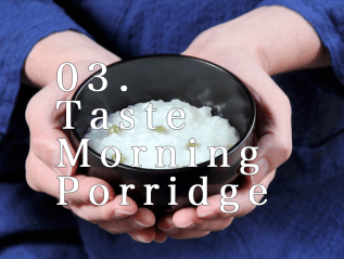 03. Taste Morning Porridge