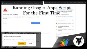 Running Google Apps Script for the First Time: What's with all the Warnings!