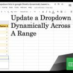Update a Dropdown List Dynamically Across a Range in Google Sheets