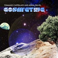 TOMMASO CAPPELLATO AND ASTRAL TRAVEL: COSM'ETHIC