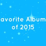 My Favorite Albums of '15