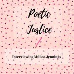 Poetic Justice: Interviewing Melissa Jennings