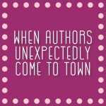 When Authors Unexpectedly Come To Town