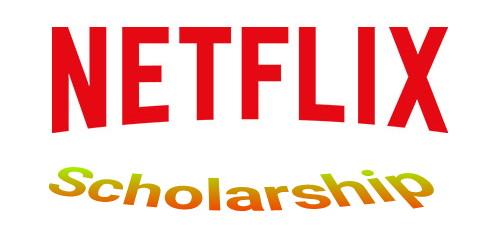 Netflix Scholarship 2022-2023 for Postgraduate