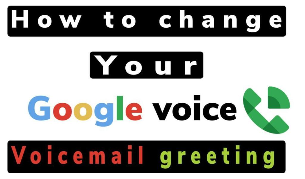 Google Voice Voicemail: How To Change Voicemail Greeting