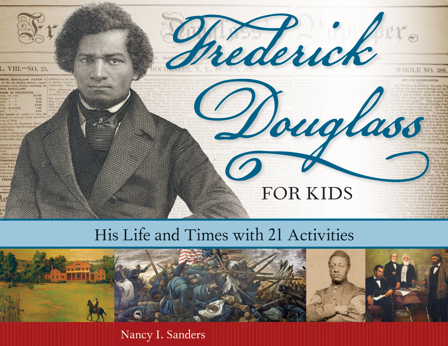 Frederick Douglass For Kids His Life And Times With 21