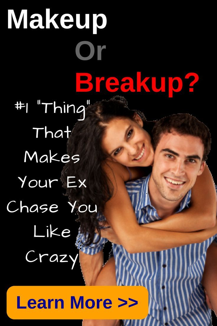 Makeup or a breakup my man dont love me how to