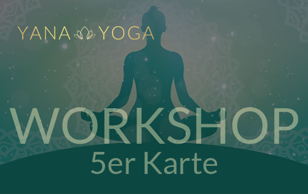 5er Gutshabenkarte für Workshop 5 Workshops bei Yana-Yoga.de