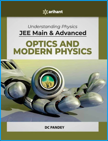 UNDERSTANDING PHYSICS DC PANDEY OPTICS AND MODERN PHYSICS