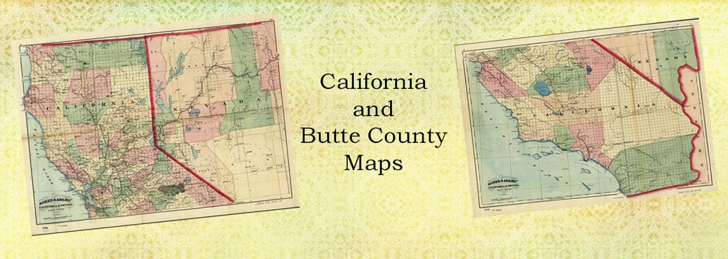 California Maps Yankee Hill Historical Society - Butte county map