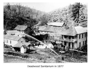 Old Sanitarium at Deadwood 1877