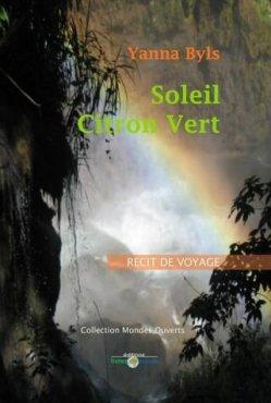 Dans Soleil Citron Vert, Yanna Byls nous raconte l'histoire d'une femme qui voyage sur les terres sacrées des Amériques, à la recherche du hasard qui n'existe pas. Dans cette descente du continent elle se laisse guider par l'invisible, les forces vives de la Pachamama, l'énergie mystérieuse des ancêtres.