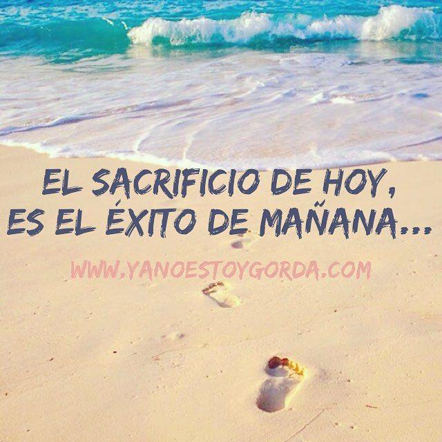 El sacrificio de hoy, es el éxito de mañana