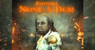 jahmiel none a dem song