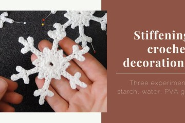 stiffening crochet decorations experiment yarnandy cover