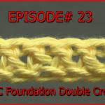 Stitch Gallery & Glossary Episode #23: Foundation Double Crochet