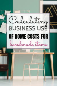 How to calculate business use of home costs for your handmade business