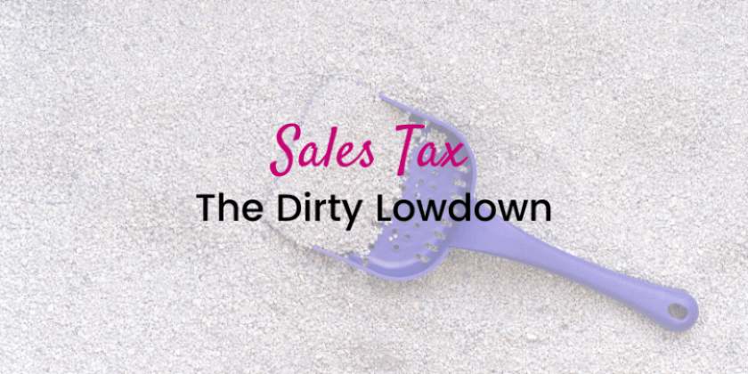 Sales Tax-The DIRTY lowdown
