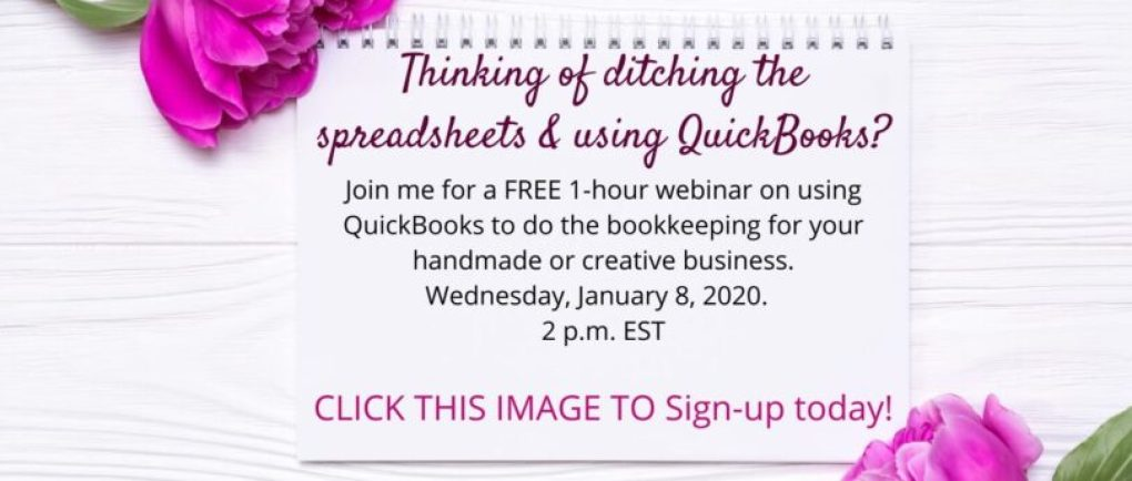 FREE 1-hour webinar. Ditching the spreadsheets and using QuickBooks for your handmade or creative business bookking