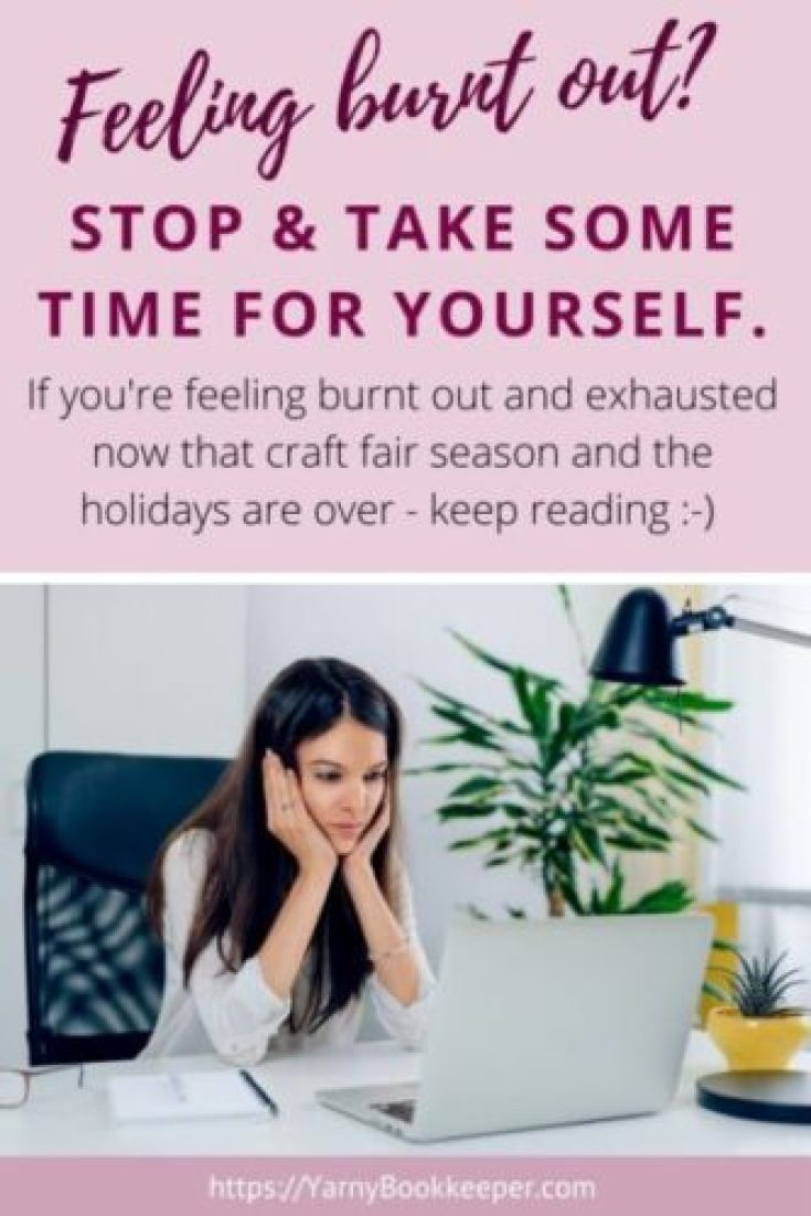 If you're feeling burnt out & exhausted now that craft fair season and the holidays are over - keep reading.