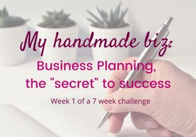 My Handmade Biz-Business Planning, the Secret to Success