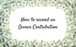How to record an Owner Contribution