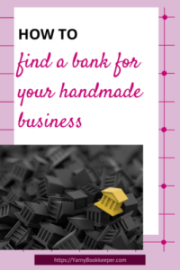 Tips to help you find a bank for your handmade business