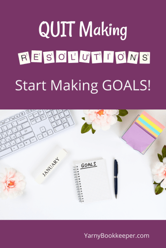 QUIT making resolutions - START making goals