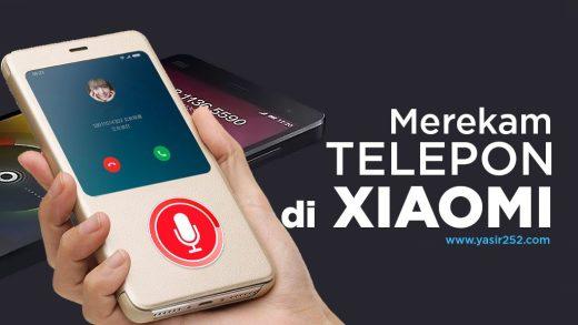 cara-merekam-telepon-di-xiaomi-langsung-yasir252-7913347