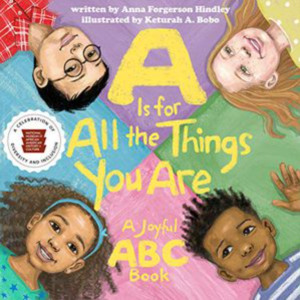 Book cover for A is for All the Things You Are: A Joyful ABC Book for learning letters of the alphabet
