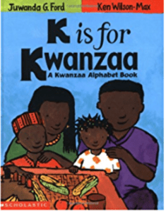 """Book cover for """"K is for Kwanzaa: A Kwanzaa Alphabet Book"""" a book that teaches diversity and about alphabet letters"""