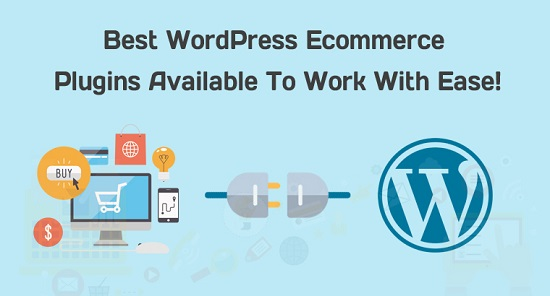 best-wordpress-ecommerce-plugins-available-to-work-with-ease