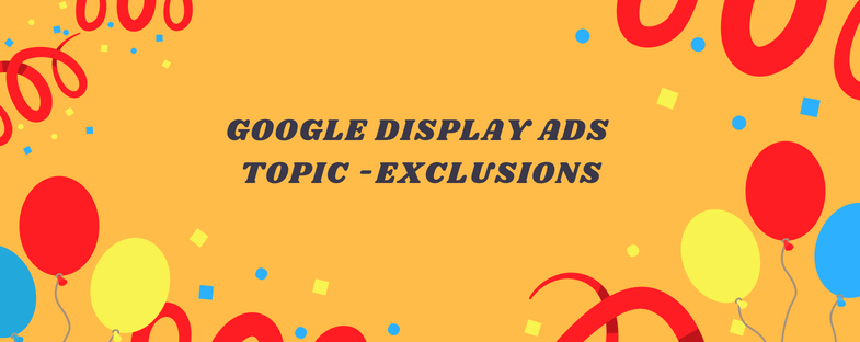 google display ads -exclusions