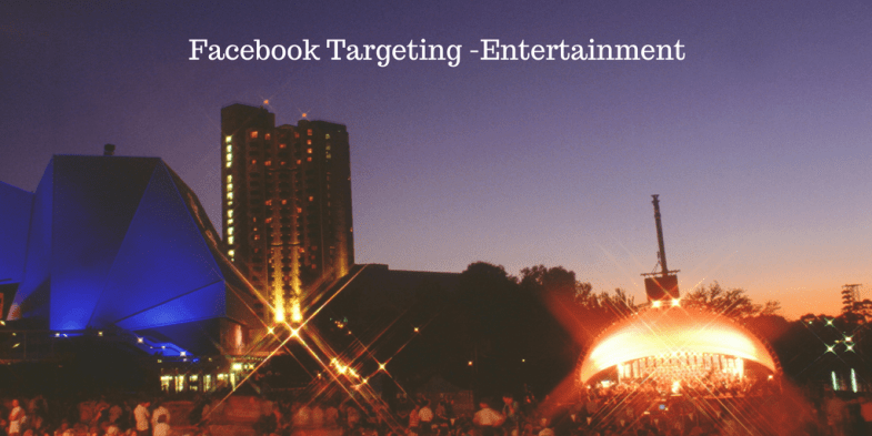 Facebook Targeting -Entertainment