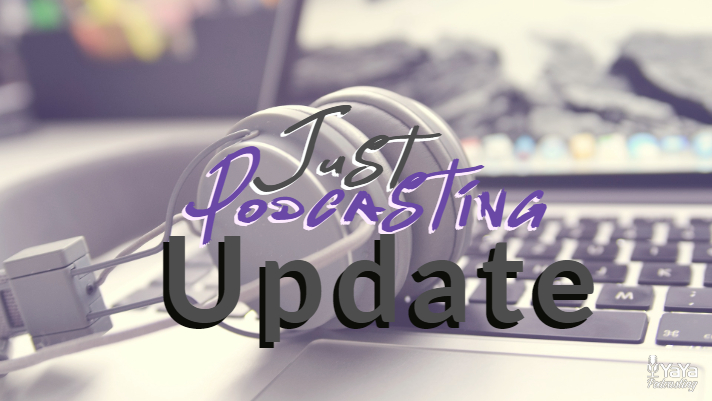 Just Podcasting: Update