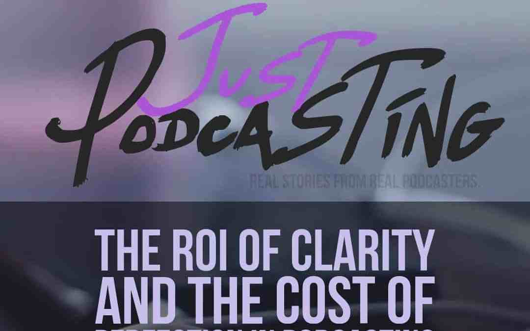 S1E6: The ROI of Clarity and the Cost of Perfection in Podcasting with Nicole Walker