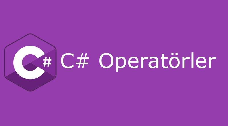 C# Operatörler