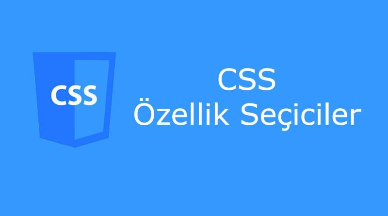 CSS özellik seçiciler